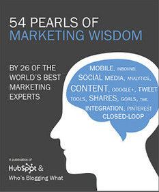 54 Pearls of Marketing Wisdom by 26 of the World's Best Industry Experts | Branding strategy | Scoop.it