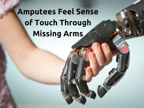 Amputees Feel Sense of Touch Through Missing Arms | IT Support and Hardware for Clinics | Scoop.it