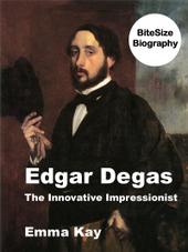 New illustrated ebook biography of Edgar Degas   BiteSize eBooks   Scoop.it