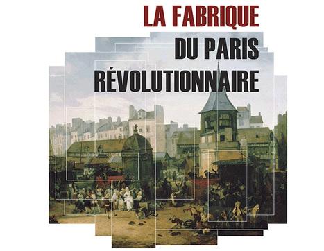 Paris : une histoire urbaine de la Révolution française - Métropolitiques | Histoire de France par ClC | Scoop.it