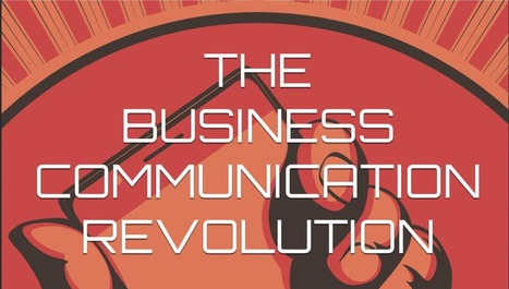The Business Communication Revolution | Business Communication 2.0: Social Media and Digital Communication | Scoop.it