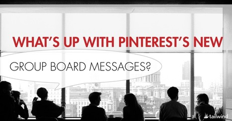 What's Up With Pinterest's New Group Board Messages? | Pinterest | Scoop.it
