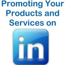 Using LinkedIn to Promote Your Product or Service | Allround Social Media Marketing | Scoop.it