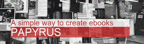 Crear Ebooks con Papyrus Editor | Desarrollo de Apps, Softwares & Gadgets: | Scoop.it