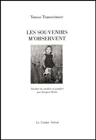 Tomas Tranströmer – «Les souvenirsm'observent»   Poezibao   Scoop.it
