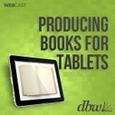 Digital Book World Webinar on creating books for tablets | Young Adult and Children's Stories | Scoop.it