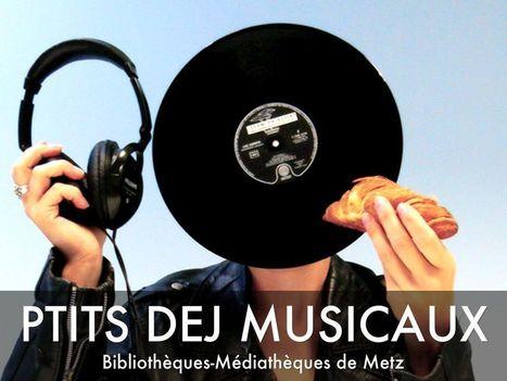 """""""P'tit déj musicaux"""" - Diaporama (Bibliothèques Médiathèques de Metz)   Veille professionelle de l'espace de production artistique TCRM-BLIDA   Scoop.it"""