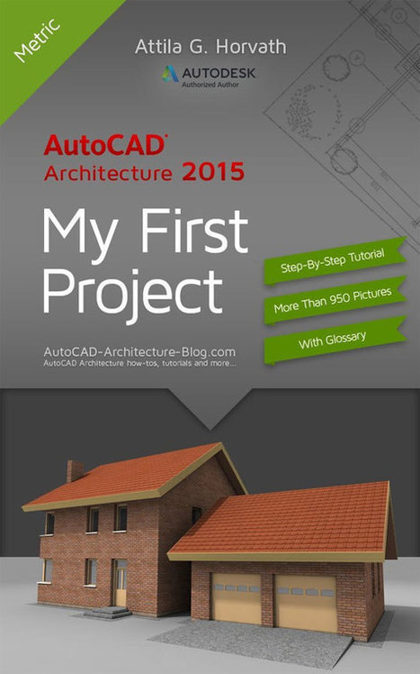 Autocad Architecture 2015, step by step tutorial, my first project – an exclusive e-book | BIM Forum | Scoop.it