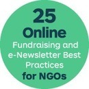 25 Online Fundraising and e-Newsletter Best Practices for NGOs - GlobalNGO.org | NGOs in Human Rights, Peace and Development | Scoop.it