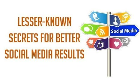 Lesser-Known Secrets for Better Social Media Results | SEO Tips, Advice, Help | Scoop.it