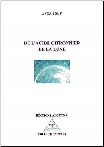[vient de paraître] Anna Jouy, De l'acide citronnier de la lune,  éditions Alcyone/Silvaine Arabo | TdF  |   Poésie contemporaine | Scoop.it