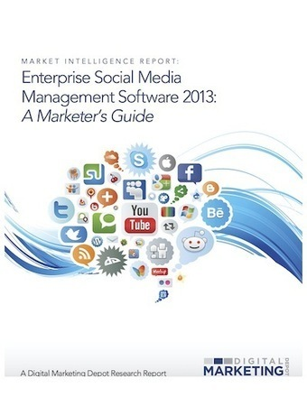 [FREE REPORT] Enterprise Social Media Management Software 2013: A Marketer's Guide | Enterprise Social Networks | Scoop.it