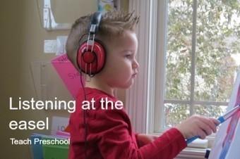 Listening at the easel | Teach Preschool | Scoop.it