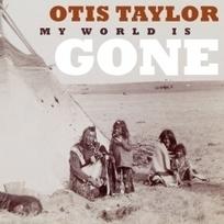 Otis Taylor's 'My World is Gine' CD features Indigenous' Mato Nanji - Grateful Web | American Crossroads | Scoop.it