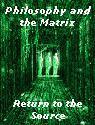 Philosophy and the Matrix: Return to the Source   Consciousness Is Everything   Scoop.it