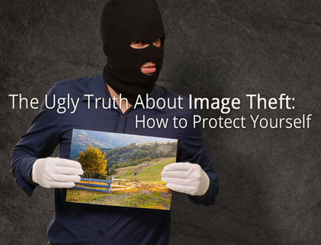 The Ugly Truth About Image Theft: How to Protect Yourself | iPad and iPhone Photography | Scoop.it