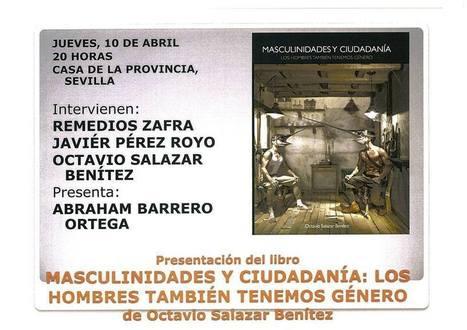 Octavio Salazar, el día 10.04, en Sevilla, presentando Masculinidades y Ciudadanía | Cuidando... | Scoop.it