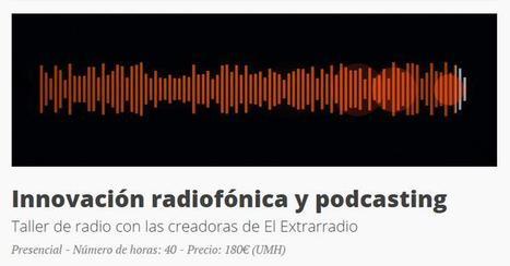 Innovación radiofónica y podcasting - Periodismo Desencadenado | Radio 2.0 (Esp) | Scoop.it