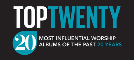 20 Most Influential Worship Albums | WorshipIdeas.com | Christian News | Scoop.it