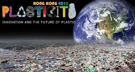 Plasticity 2013 in Hong Kong Serves up Sustainable Plastic Solutions » The Daily Catch | PLASTICITIES  « Between matter and form, experience and consciousness, the active plasticity of the world » | Scoop.it