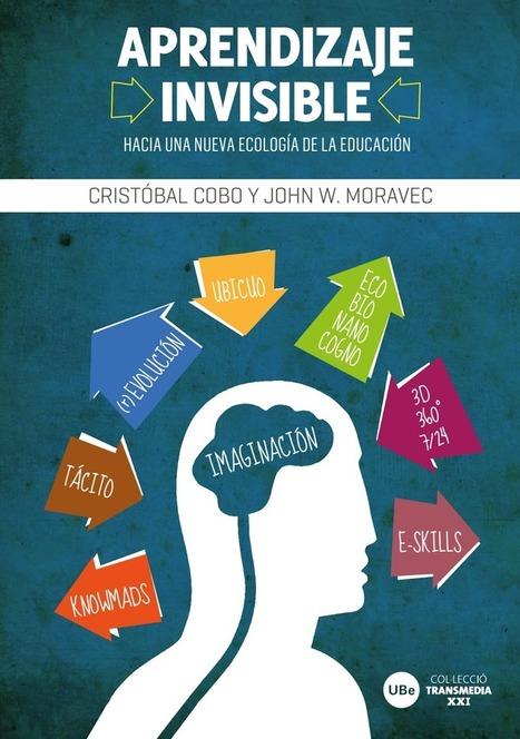 Libro - Aprendizaje invisible, hacia una nueva ecología de la educación | Formación del profesorado universitario en tecnologías de la información y comunicación | Scoop.it