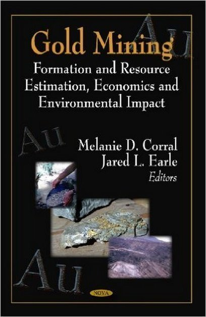 Gold Mining: Formation and Resource Estimation, Economics and Environmental Impact | Free eBooks Download | Scoop.it