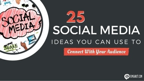 25 Social Media Ideas You Can Use to Connect With Your Audience | Online Marketing Resources | Scoop.it