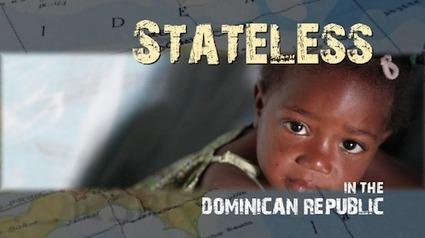 Stateless in the Dominican Republic | La educación y la presencia de estudiantes haitianos en la República Dominciana | Scoop.it