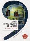 La part inconstructible de la Terre - Frédéric Neyrat - Seuil | Parution d'ouvrages | Scoop.it