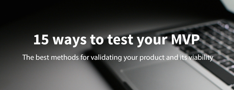 15 Ways to Test Your Minimum Viable Product | Competitive Edge | Scoop.it