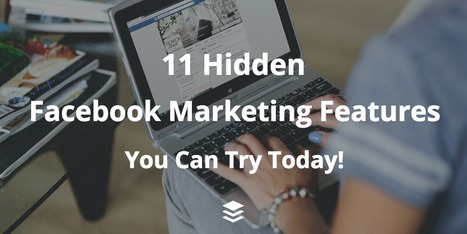 11 Hidden Facebook Marketing Features You Can Try Today | Social network | Scoop.it