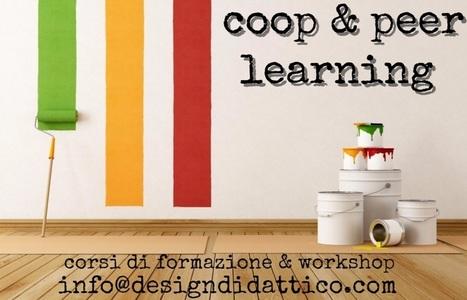 Cooperative Learning e Peer Learning: Corsi di Formazione, Seminari e Workshop | Lim | Scoop.it