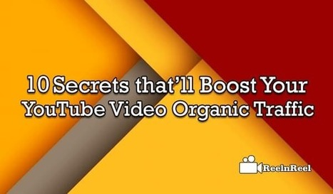 10 Secrets that'll Boost Your YouTube Video Organic Traffic | Internet Marketing | Scoop.it
