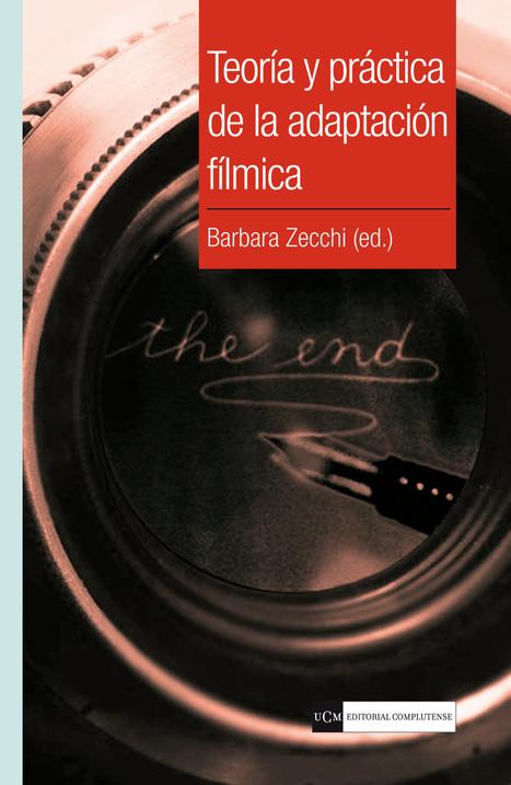 Teoría y práctica de la adaptación en España (Barbara Zecchi, ed., Editorial Complutense, 2012)   The UMass Amherst Spanish & Portuguese Program Newsletter   Scoop.it