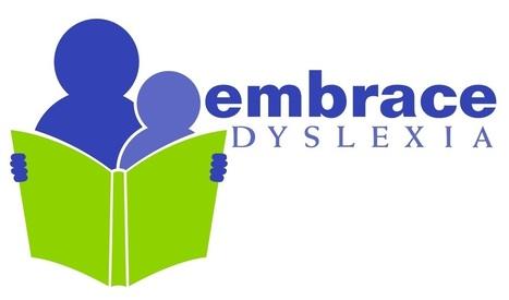 Embrace Dyslexia | Dyslexia- resources for Parents, Teachers and Students | Scoop.it
