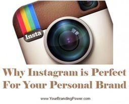 Why Instagram Is Perfect For Your Personal Brand | Marketing strategies for growing your business & your personal brand | Scoop.it