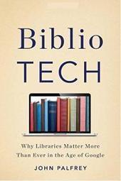 "Review: ""Bibliotech: Why Libraries Matter More Than Ever"" by John Palfrey - The Denver Post 
