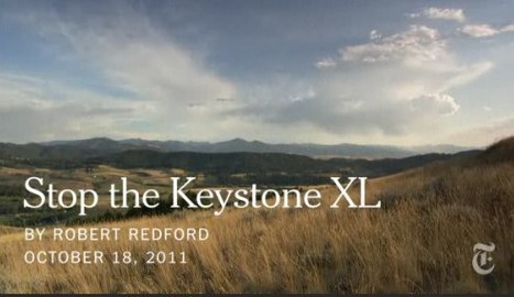 New York Times Op-Ed Video: Robert Redford - Stop the Keystone XL | Learning, Teaching & Leading Today | Scoop.it