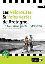 Les Véloroutes & Voies vertes de Bretagne | Balades, randonnées, activités de pleine nature | Scoop.it