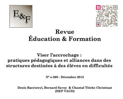 Education & Formation e-300 : Viser l'accrochage. Une étude suisse qui décrit les alliances pédagogiques en faveur des élèves en décrochage | Revue Education & Formation | Scoop.it
