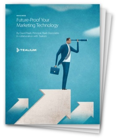 Future-Proof Your Marketing Technology | Tealium | The Marketing Technology Alert | Scoop.it