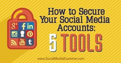 How to Secure Your Social Media Accounts: 5 Tools | SEO Tips, Advice, Help | Scoop.it