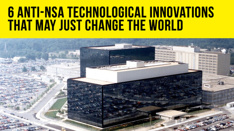 6 technological innovations to make the NSA irrelevant that may just change the world | Networking - p2p - a new society | Scoop.it