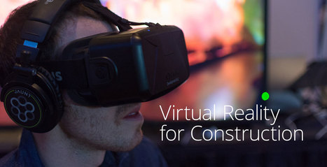 Virtual Reality for Construction | The Jazz of Innovation | Scoop.it