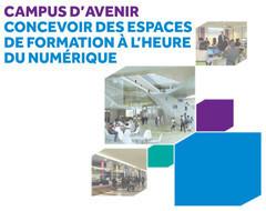 Guide Campus d'avenir 2015 : Concevoir des espaces de formation à l'heure du numérique - ESR : enseignementsup-recherche.gouv.fr | Nouveaux lieux, nouveaux apprentissages | Scoop.it