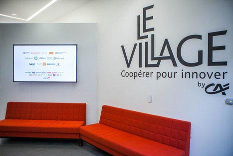Le Village by CA, un nouvel écosystème pour les entreprises innovantes | Dynamiques collaboratives | Scoop.it