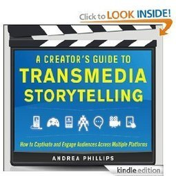 Amazon.com: A Creator's Guide to Transmedia Storytelling: How to Captivate and Engage Audiences across Multiple Platforms eBook: Andrea Phillips: Kindle Store | the Gonzo Trap | Scoop.it