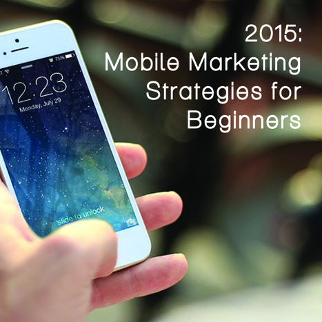 2015: Mobile Marketing Strategies for Beginners   Location Based Marketing   Scoop.it