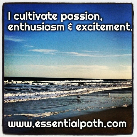 Passion, Enthusiasm & Excitement | A Heart Centered Life | Scoop.it