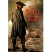 The Notorious Benedict Arnold | Chasing Lincoln's Killer-Independent | Scoop.it